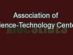 Association of Science-Technology Centers PowerPoint PPT Presentation