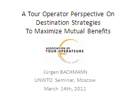 A Tour Operator Perspective On Destination Strategies