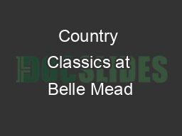 Country Classics at Belle Mead PowerPoint PPT Presentation
