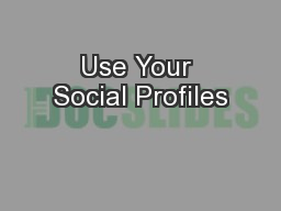 Use Your Social Profiles