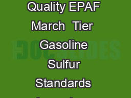 Ofce of Transportation and Air Quality EPAF March  Tier  Gasoline Sulfur Standards Impact on Gasoline Rening he U