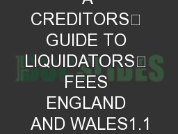 A CREDITORS' GUIDE TO LIQUIDATORS' FEES ENGLAND AND WALES1.1