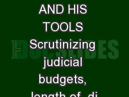 THE PLUMBER AND HIS TOOLS Scrutinizing judicial budgets, length of  di