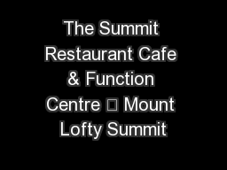 The Summit Restaurant Cafe & Function Centre • Mount Lofty Summit