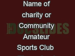 Gift Aid declaration for a single donation Name of charity or Community Amateur Sports Club  Please treat the enclosed gift of    as a Gift Aid donation
