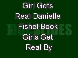 Girl Gets Real Danielle Fishel Book Girls Get Real By