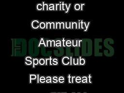 Gift Aid declaration for past present  future donations Name of charity or Community Amateur Sports Club    Please treat as Gift Aid donations all qualifying gifts of money made today in the past  ye