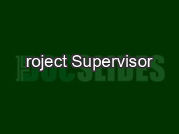 roject Supervisor