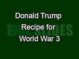 Donald Trump Recipe for World War 3