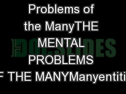 Mental Problems of the ManyTHE MENTAL PROBLEMS OF THE MANYManyentities PowerPoint PPT Presentation