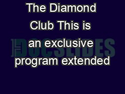 The Diamond Club This is an exclusive program extended