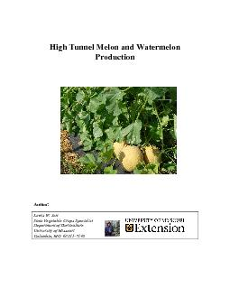 High Tunnel Melon and Watermelon Production     Lewis W. Jett