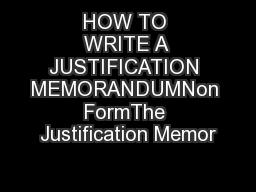 HOW TO WRITE A JUSTIFICATION MEMORANDUMNon FormThe Justification Memor