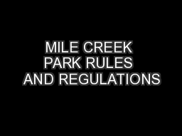 MILE CREEK PARK RULES AND REGULATIONS
