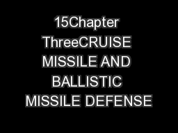 15Chapter ThreeCRUISE MISSILE AND BALLISTIC MISSILE DEFENSE