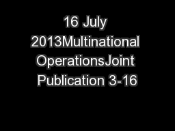 16 July 2013Multinational OperationsJoint Publication 3-16 PowerPoint PPT Presentation