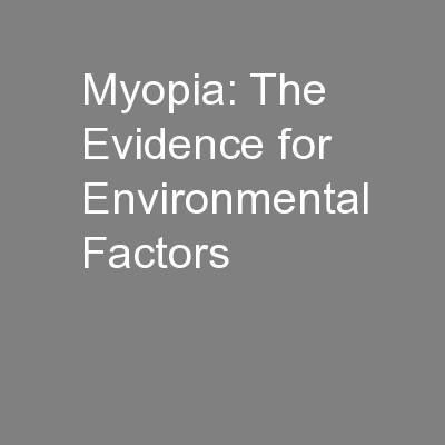 Myopia: The Evidence for Environmental Factors