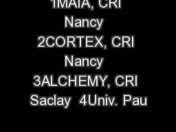 1MAIA, CRI Nancy  2CORTEX, CRI Nancy  3ALCHEMY, CRI Saclay  4Univ. Pau