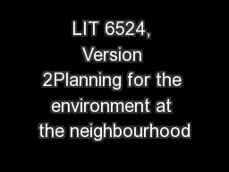 LIT 6524, Version 2Planning for the environment at the neighbourhood