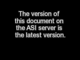 The version of this document on the ASI server is the latest version.