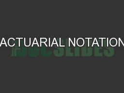 ACTUARIAL NOTATION