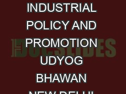 Page  MINISTRY OF COMMERCE AND INDUSTRY DEPARTMENT OF INDUSTRIAL POLICY AND PROMOTION UDYOG BHAWAN NEW DELHI EPABX NO      FAX NO    Name SShri Designation Room No