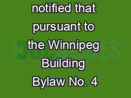 Please, be notified that pursuant to the Winnipeg Building Bylaw No. 4