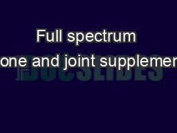 Full spectrum bone and joint supplement PDF document - DocSlides