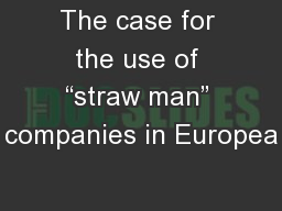 "The case for the use of ""straw man"" companies in Europea"