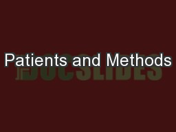 Patients and Methods PowerPoint PPT Presentation