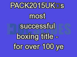 MEDIA PACK2015UK's most successful boxing title - for over 100 ye