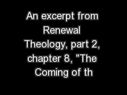 An excerpt from Renewal Theology, part 2, chapter 8,
