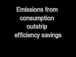 Emissions from consumption outstrip efficiency savings