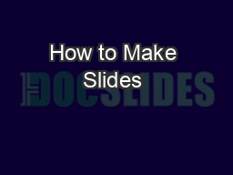 How to Make Slides & OverheadsStanley S. Weber, Pharm.D.University of