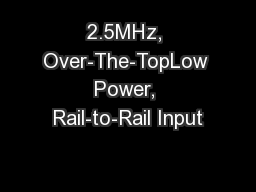 2.5MHz, Over-The-TopLow Power, Rail-to-Rail Input