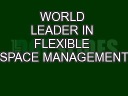 WORLD LEADER IN FLEXIBLE SPACE MANAGEMENT