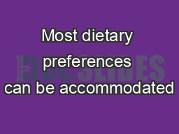 Most dietary preferences can be accommodated