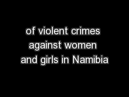 of violent crimes against women and girls in Namibia