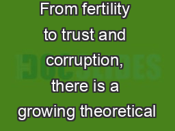 From fertility to trust and corruption, there is a growing theoretical