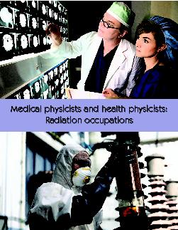 Medical physicists and health physicists: