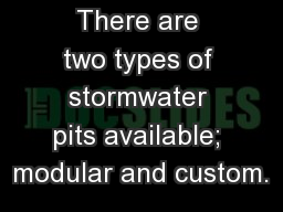 There are two types of stormwater pits available; modular and custom.