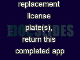 To apply for a replacement license plate(s), return this completed app