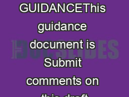 DRAFT GUIDANCEThis guidance document is Submit comments on this draft