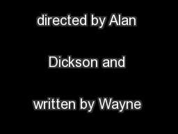 A short film directed by Alan Dickson and written by Wayne Ching ...