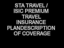 STA TRAVEL / ISIC PREMIUM TRAVEL INSURANCE PLANDESCRIPTION OF COVERAGE PowerPoint PPT Presentation