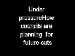Under pressureHow councils are planning  for future cuts