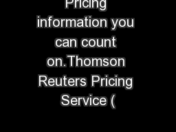 Pricing information you can count on.Thomson Reuters Pricing Service (