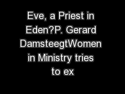 Eve, a Priest in Eden?P. Gerard DamsteegtWomen in Ministry tries to ex