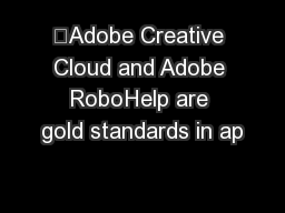"""""""Adobe Creative Cloud and Adobe RoboHelp are gold standards in ap"""