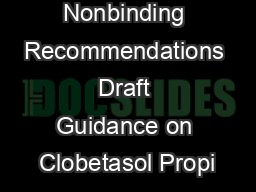 Contains Nonbinding Recommendations Draft Guidance on Clobetasol Propi